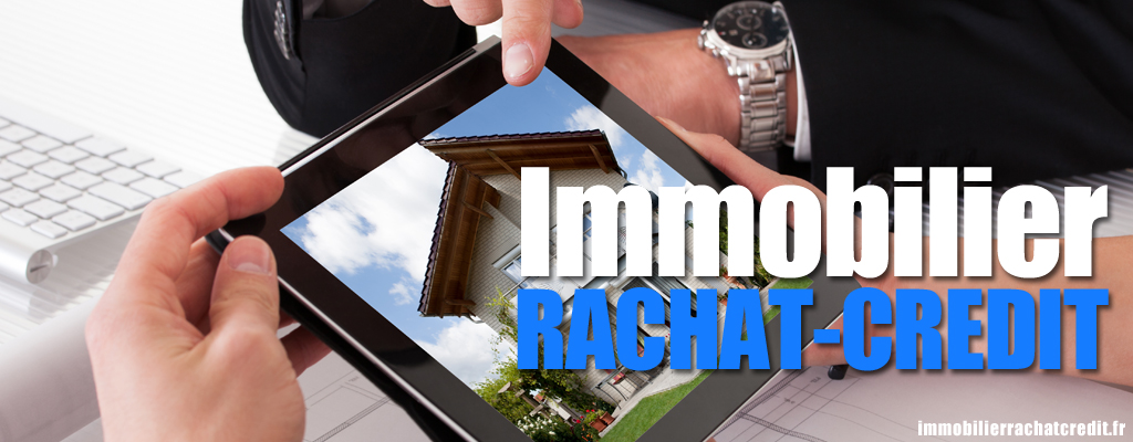 Immobilier rachat credit